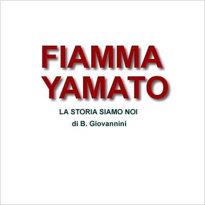 Storia - FIAMMA YAMATOdi Bruno Giovannini (Estratto dall' articolo completo)